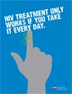 Get the Facts – HIV treatment only works if you take it every day