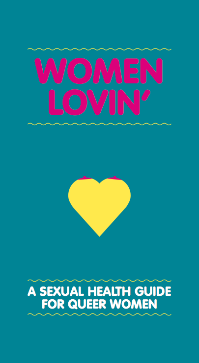 Women Lovin': A Sexual Health Guide for Queer Women