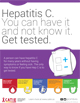 Hepatitis C. You can have it and not know it. Get Tested.