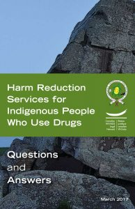 Harm Reduction Services for Indigenous People Who Use Drugs: Questions and Answers