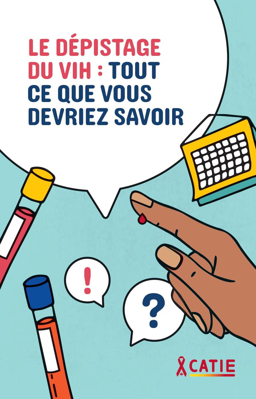 Le dépistage du VIH : Tout ce que vous devriez savoir